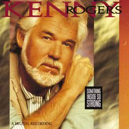 Something Inside So Strong 2010 Kenny Rogers
