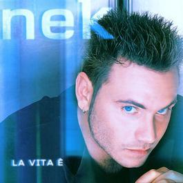 La vita è 2004 Nek