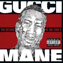 The Return of Mr. Zone 6 2011 Gucci Mane