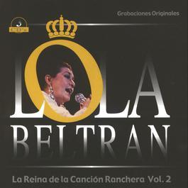 La Reina de la Canción Ranchera Vol. 2 2010 Lola Beltrán