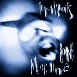 Bone Machine 2007 Tom Waits