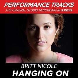 Hanging On (Performance Tracks) - EP 2010 Britt Nicole
