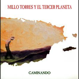 Caminando 2004 Millo Torres Y El Tercer Planeta