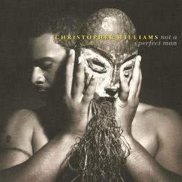 Not A Perfect Man 2010 Christopher Williams