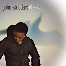Fly Away (Internet Single) 2009 John Stoddart