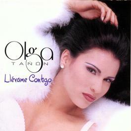 Llevame Contigo 2004 Olga Tanon