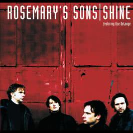 Shine 2002 Rosemary's Sons