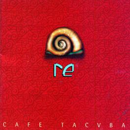 Re 2004 Caf Tacvba
