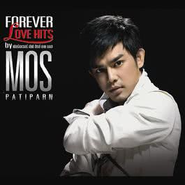 ฟังเพลงอัลบั้ม FOREVER LOVE HITS by MOS PATIPARN