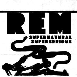 Supernatural Superserious 2008 R.E.M.