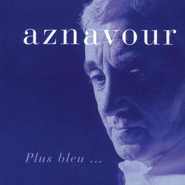 Plus Bleu 2003 Charles Aznavour