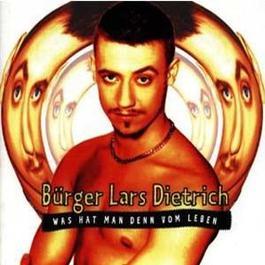 Was hat man denn vom Leben 2005 Brger Lars Dietrich