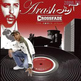 CROSSFADE - The Remix Album 2007 Arash