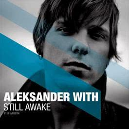 Still Awake 2010 Aleksander With