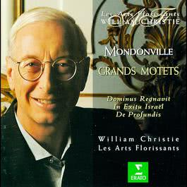 Mondonville : Grands Motets 2006 Les Arts Florissants; William Christie