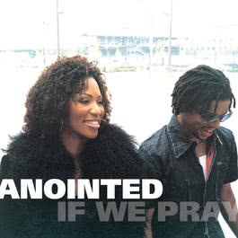 If We Pray 2004 The Anointed