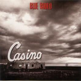 Casino 1990 Blue Rodeo