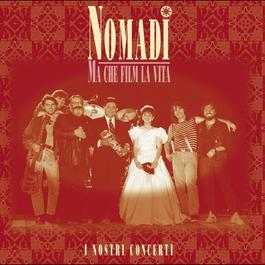 Ma che film la vita (live) 2004 Nomadi