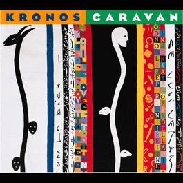Kronos Caravan 2005 Kronos Quartet