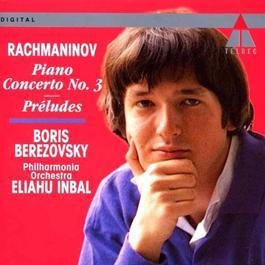 Rachmaninoff: Klavierkonzert No. 3/Préludes op.23 2004 鲍里斯.别列佐夫斯基