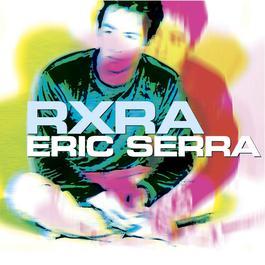 R X R A 2006 Eric Serra