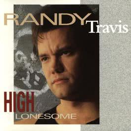 High Lonesome 2009 Randy Travis