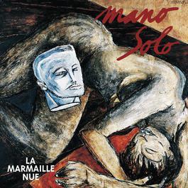 La Marmaille Nue 2007 Mano Solo