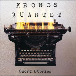 Short Stories 2004 Kronos Quartet