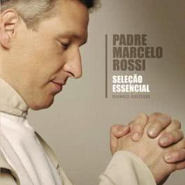 Selecao Essencial - Grandes Sucessos - Padre Marcelo Rossi 2011 Padre Marcelo Rossi
