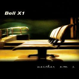 Neither Am I 2010 Bell X1