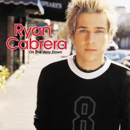 On The Way Down (Online Music) 2004 Ryan Cabrera