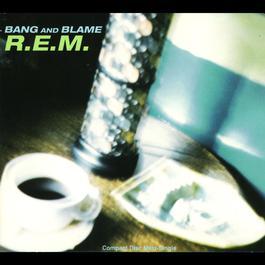 Bang And Blame 1994 R.E.M.