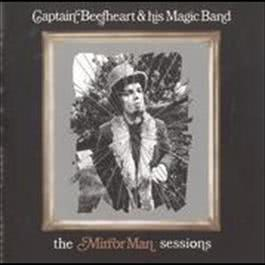 The Mirror Man Sessions 2008 Captain Beefheart & His Magic Band