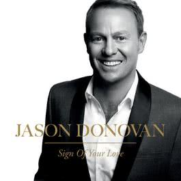 Sign Of Your Love 2012 Jason Donovan