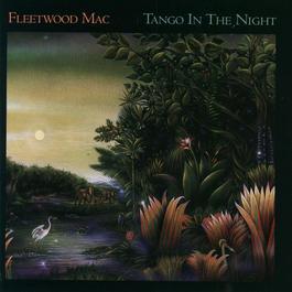 Tango In The Night 2009 Fleetwood Mac