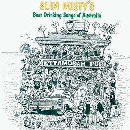 Slim Dusty's Beer Drinking Songs Of Australia 2006 Slim Dusty