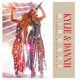 ฟังเพลงอัลบั้ม 100 Degrees with Dannii Minogue (Remixes EP)
