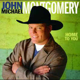 Home To You 2010 John Michael Montgomery