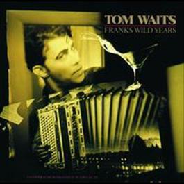Franks Wild Years 2007 Tom Waits