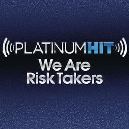 We Are Risk Take - Single 2011 Platinum Hit Cast