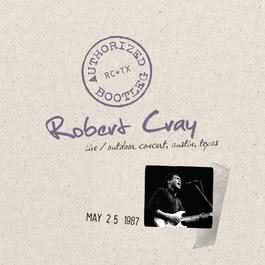 Authorized Bootleg - Live, Outdoor Concert, Austin, Texas, 5/25/87 1970 Robert Cray