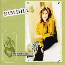 The Fire Again 2005 Kim Hill