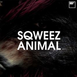 เพลง Sqweez Animal