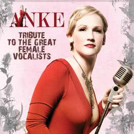 A Tribute To The Great Female Singers 2009 Anke