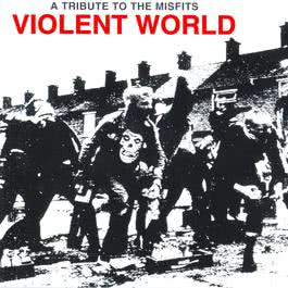 Violent World: A Tribute To The Misfits 2006 Various Artists