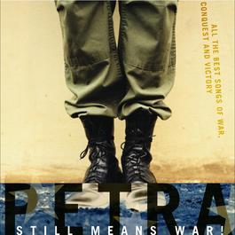 Still Means War! 2004 Petra