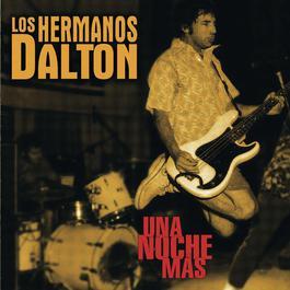 Una Noche Mas 2004 Los Hermanos Dalton