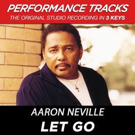 Let Go (Performance Tracks) - EP 2009 Aaron Neville