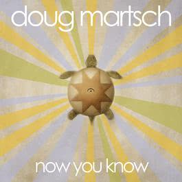 Now You Know 2010 Doug Martsch