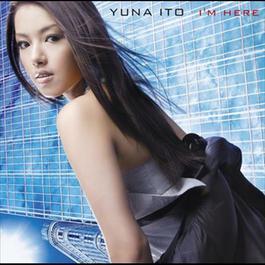 I'm Here 2007 YunaIto Groink